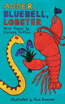 Adder, Bluebell, Lobster by Chrissie Gittins