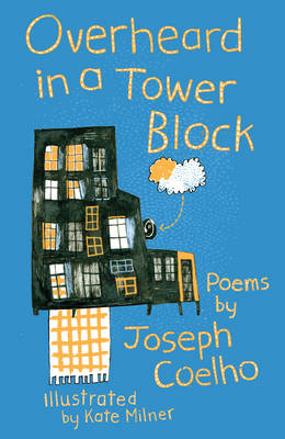 Cover for Overheard in a Tower Block by Joseph Coelho