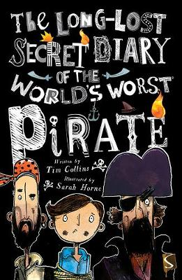 The Long Lost Secret Diary of the World's Worst Pirate by Tim Collins