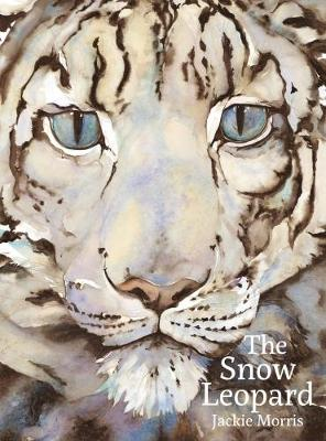 Cover for The Snow Leopard by Jackie Morris