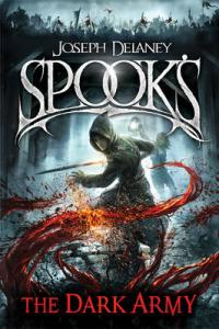 Cover for Spook's: The Dark Army by Joseph Delaney