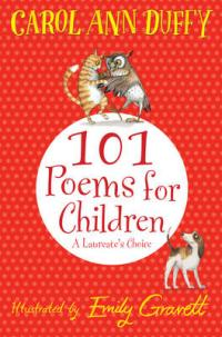 A Laureate's Choice: 101 Poems for Children Chosen by Carol Ann Duffy by Carol Ann Duffy