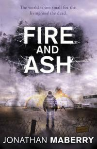 Fire and Ash by Jonathan Maberry