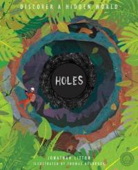 Holes Discover a Hidden World by Jonathan Litton