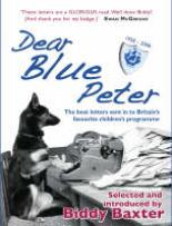 Dear Blue Peter... by Biddy Baxter