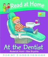 Read At Home: First Experiences: At The Dentist by Roderick, Young, Annemarie Hunt