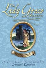 The Lady Grace Mysteries: Haunted by Grace Cavendish