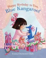 Happy Birthday to You, Blue Kangaroo! by Emma Chichester-clark