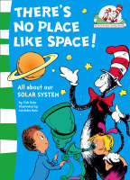 There's No Place Like Space! (The Cat in the Hat's Learning Library) by Tish Rabe