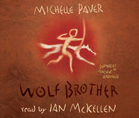 Wolf Brother: Chronicles of Ancient Darkness 1 CD-Audio by Michelle Paver