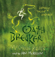OathBreaker: Chronicles of Ancient Darkness 5 CD-Audio by Michelle Paver