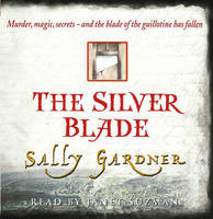 The Silver Blade (Audio) by Sally Gardner