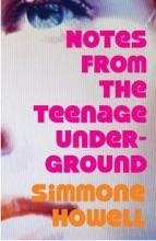 Cover for Notes From The Teenage Underground by Simmone Howell