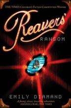 Reavers' Ransom by Emily Diamand