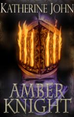 Cover for The Amber Knight by Katherine John