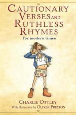 Cautionary Verses and Ruthless Rhymes by Charlie Ottley
