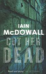 Cover for Cut Her Dead by Iain Mcdowall