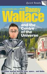 Cover for Danny Wallace and the Centre of the Universe by Danny Wallace