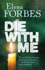 Cover for Die With Me by Elena Forbes