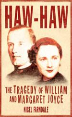 Cover for Haw-Haw : The Tragedy of William and Margaret Joyce by Nigel Farndale