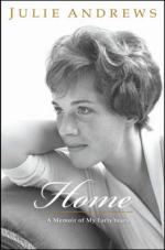 Home : A Memoir of My Early Years by Julie Andrews