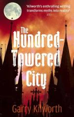 Cover for The Hundred-Towered City by Garry Kilworth