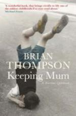 Cover for Keeping Mum by Brian Thompson