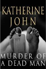 Cover for Murder of a Dead Man by Katherine John