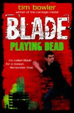 Cover for Blade: Playing Dead by Tim Bowler