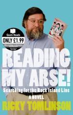 Reading My Arse! by Ricky Tomlinson