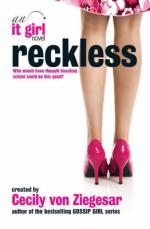 Cover for Reckless by Cecily Von Ziegesar