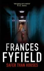 Cover for Safer Than Houses by Frances Fyfield