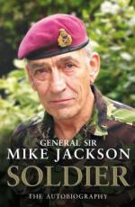 Cover for Soldier : The Autobiography by General Sir Mike Jackson