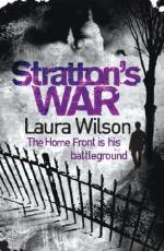 Stratton's War by Laura Wilson