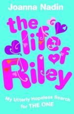 The Life of Riley by Joanna Nadin