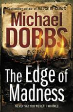 Cover for The Edge of Madness by Michael Dobbs