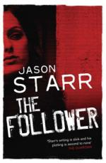 Cover for The Follower by Jason Starr