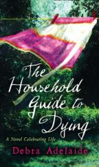 Cover for The Household Guide to Dying by Debra Adelaide