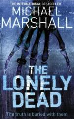 Cover for Lonely Dead by Michael Marshall Smith