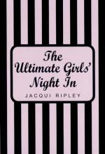 The Ultimate Girls' Night In by Jacqui Ripley