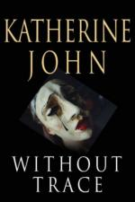 Cover for Without Trace by Katherine John