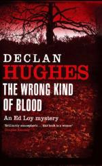 Cover for The Wrong Kind of Blood by Declan Hughes