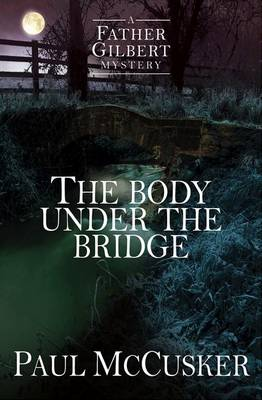 Cover for The Body Under the Bridge by Paul McCusker