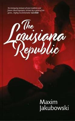 Cover for The Louisiana Republic by Maxim Jakubowski