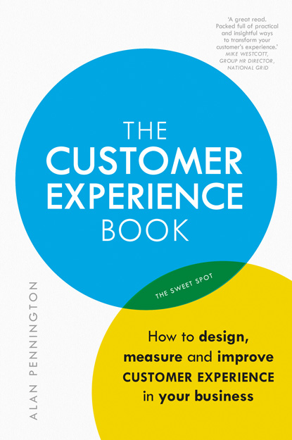 The Customer Experience Book How to Design, Measure and Improve Customer Experience in Your Business