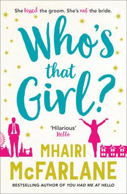 Cover for Who's That Girl? by Mhairi McFarlane