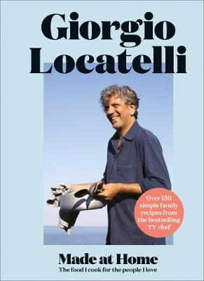 Cover for Made at Home by Giorgio Locatelli