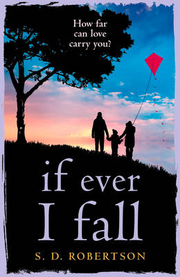 Cover for If Ever I Fall by S. D. Robertson