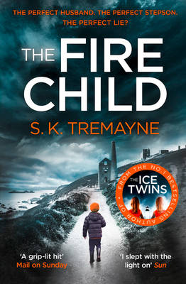 Cover for The Fire Child by S. K. Tremayne
