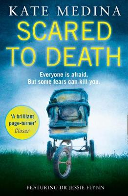 Cover for Scared to Death: A Gripping Crime Thriller You Won't be Able to Put Down by Kate Medina